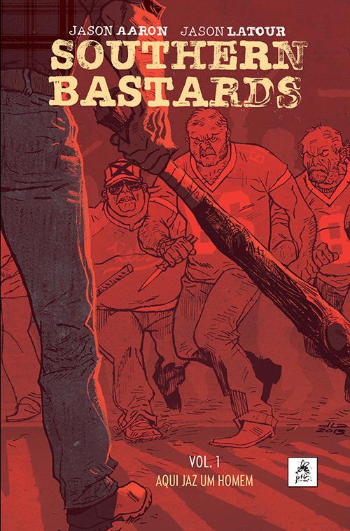 SOUTHERN BASTARDS vol. 1 : Aqui Jaz um Homem